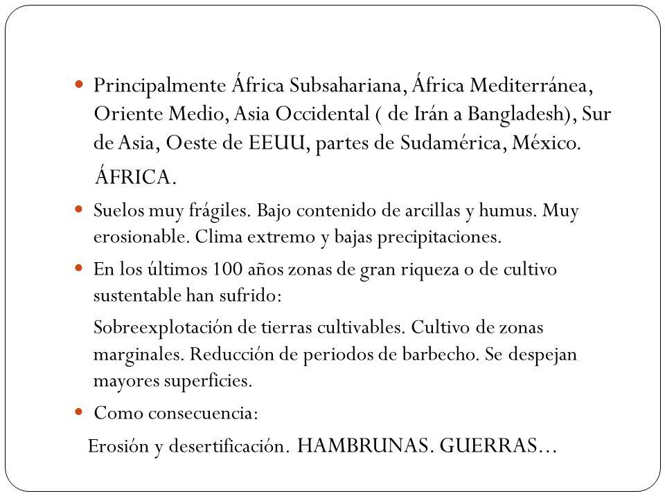 Principalmente África Subsahariana, África Mediterránea, Oriente Medio, Asia Occidental ( de Irán a Bangladesh), Sur de Asia, Oeste de EEUU, partes de