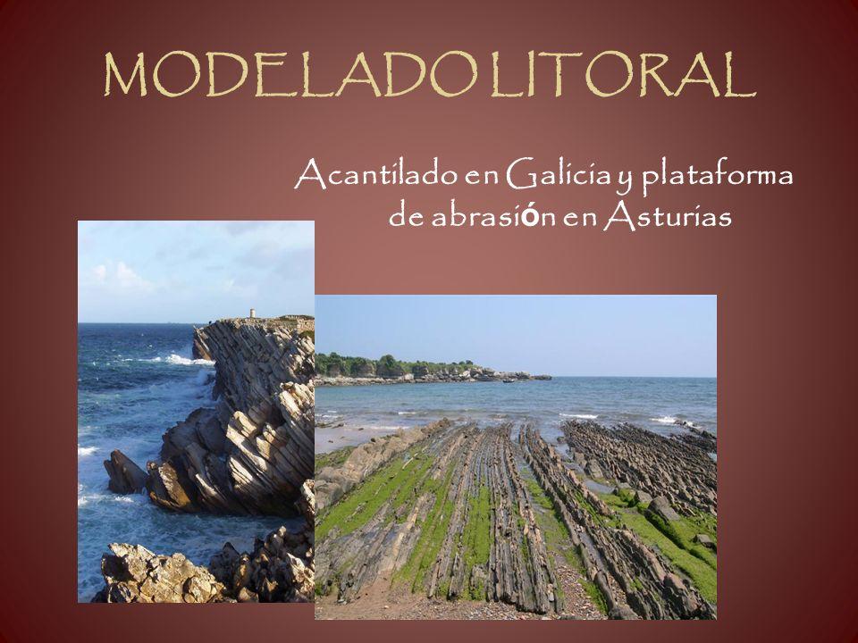 MODELADO LITORAL Acantilado en Galicia y plataforma de abrasi ó n en Asturias