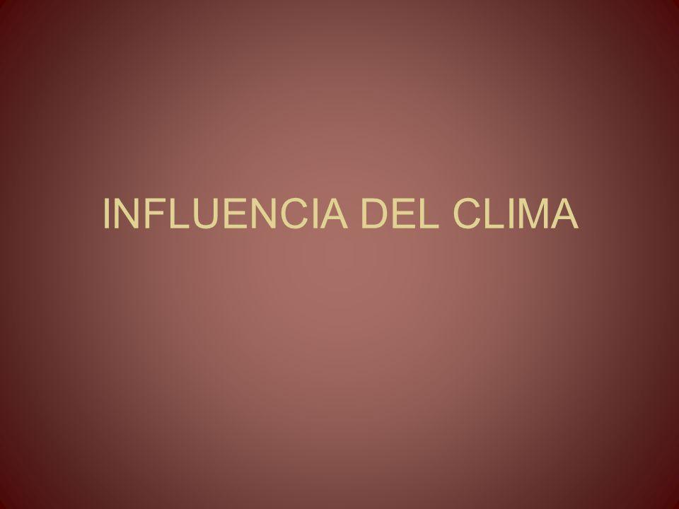 INFLUENCIA DEL CLIMA