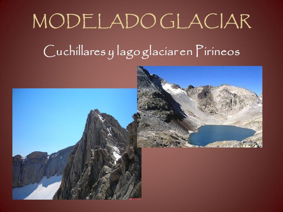 MODELADO GLACIAR Cuchillares y lago glaciar en Pirineos