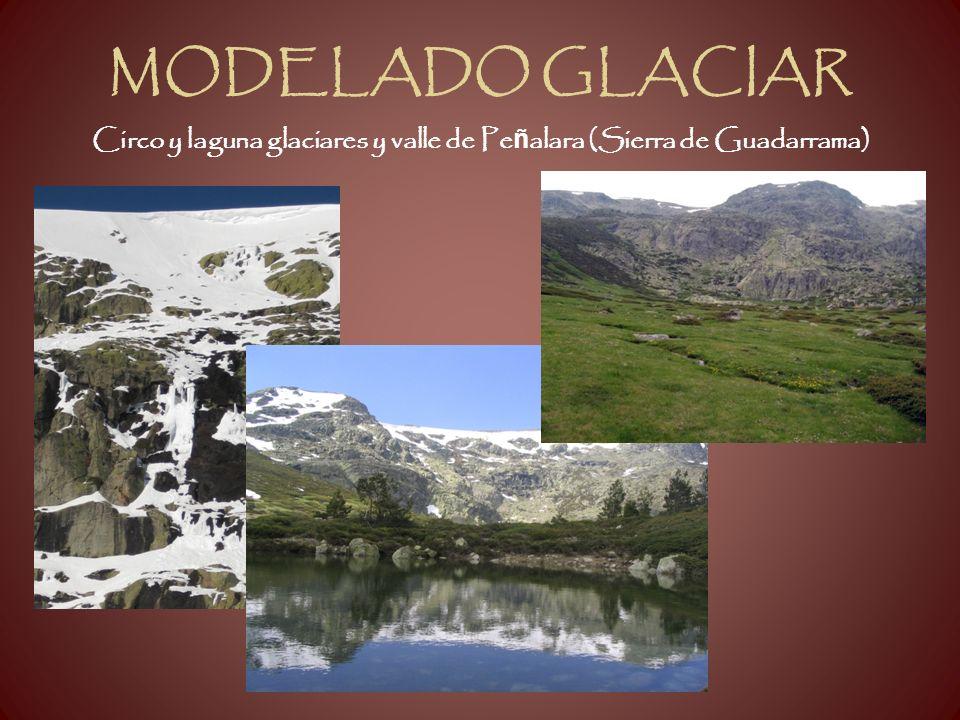 MODELADO GLACIAR Circo y laguna glaciares y valle de Pe ñ alara (Sierra de Guadarrama)