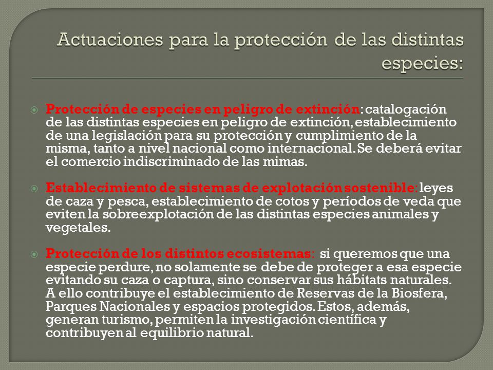 Protección de especies en peligro de extinción: catalogación de las distintas especies en peligro de extinción, establecimiento de una legislación par