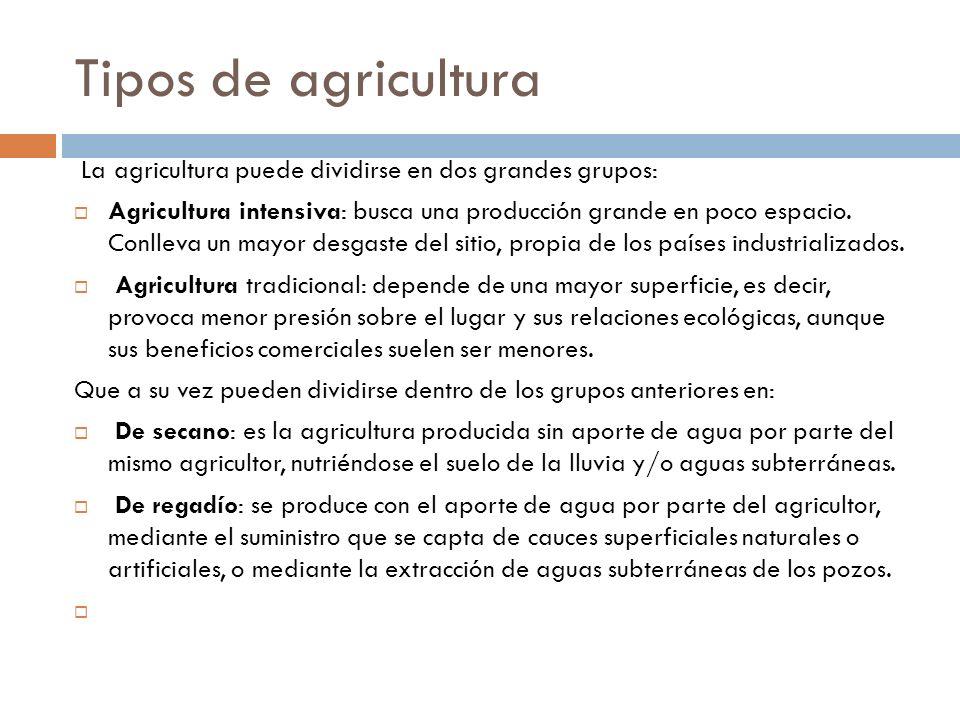 Agricultura Revolución verde (1ª y 2ª): incremento de producción de alimentos al usarse: Plantas más productivas: trigo, maíz, arroz, patata, mandioca