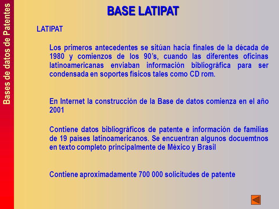 Bases de datos de Patentes BASE LATIPAT LATIPAT Los primeros antecedentes se sitúan hacia finales de la década de 1980 y comienzos de los 90s, cuando