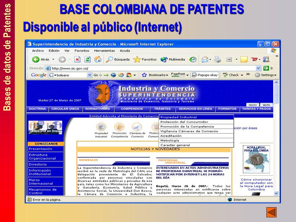 Bases de datos de Patentes BASE COLOMBIANA DE PATENTES Disponible al público (Internet)