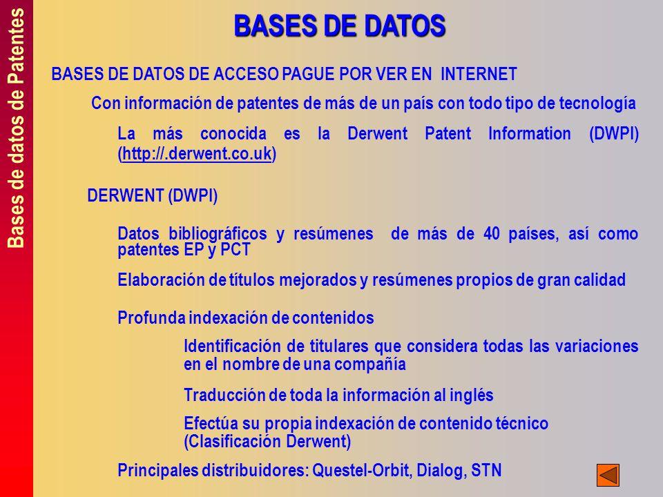 Bases de datos de Patentes BASES DE DATOS BASES DE DATOS DE ACCESO PAGUE POR VER EN INTERNET Con información de patentes de más de un país con todo ti