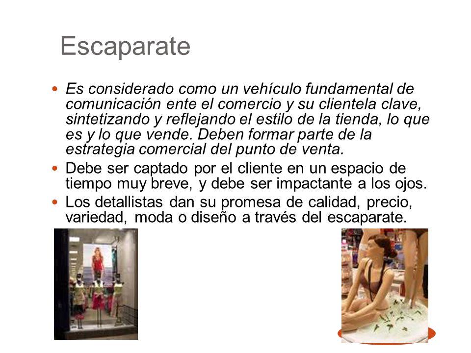 29 Escaparate Es considerado como un vehículo fundamental de comunicación ente el comercio y su clientela clave, sintetizando y reflejando el estilo d