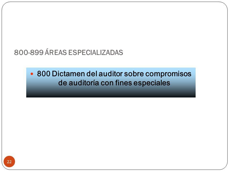 800-899 ÁREAS ESPECIALIZADAS 22 800 Dictamen del auditor sobre compromisos de auditoría con fines especiales