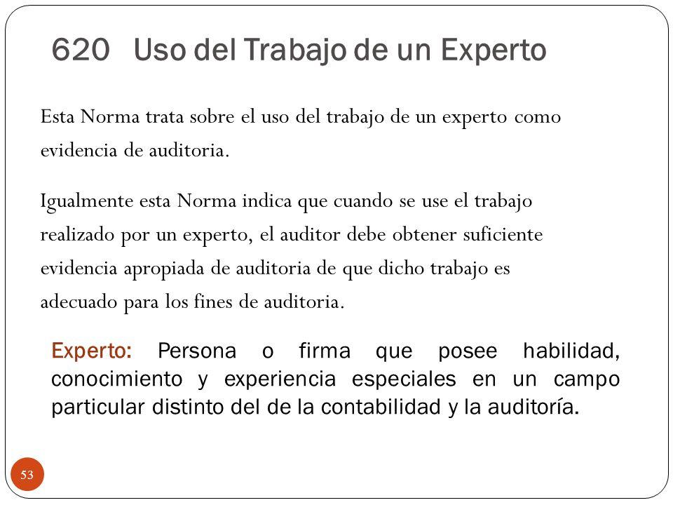 Esta Norma trata sobre el uso del trabajo de un experto como evidencia de auditoria. Igualmente esta Norma indica que cuando se use el trabajo realiza