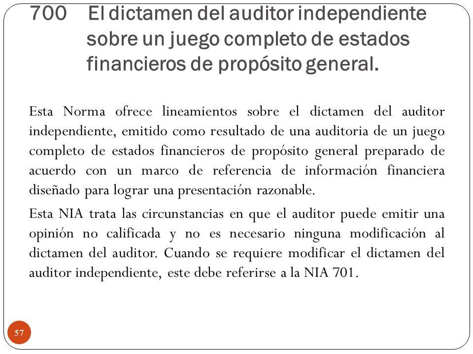 700 El dictamen del auditor independiente sobre un juego completo de estados financieros de propósito general. Esta Norma ofrece lineamientos sobre el