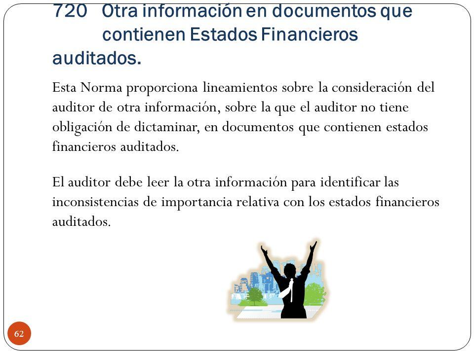 720 Otra información en documentos que contienen Estados Financieros auditados. Esta Norma proporciona lineamientos sobre la consideración del auditor