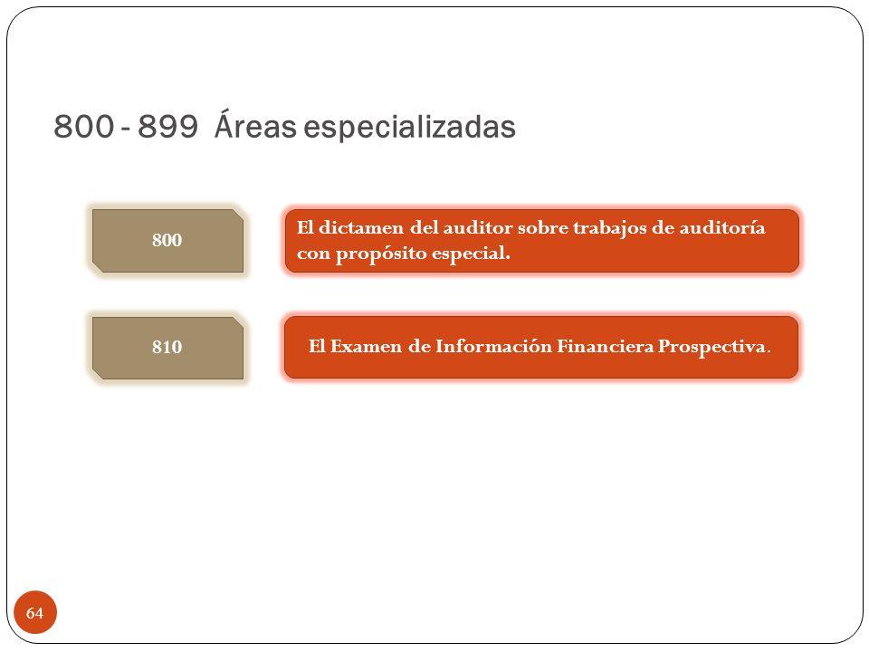 800 - 899 Áreas especializadas El dictamen del auditor sobre trabajos de auditoría con propósito especial. 800 810 El Examen de Información Financiera