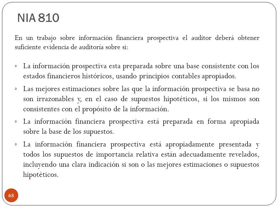 En un trabajo sobre información financiera prospectiva el auditor deberá obtener suficiente evidencia de auditoría sobre si: ه La información prospect