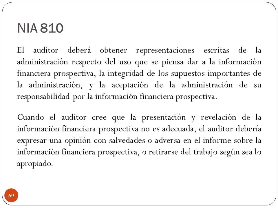 El auditor deberá obtener representaciones escritas de la administración respecto del uso que se piensa dar a la información financiera prospectiva, l
