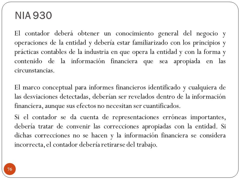 El contador deberá obtener un conocimiento general del negocio y operaciones de la entidad y debería estar familiarizado con los principios y práctica