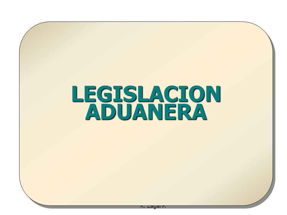 R. Zagal P. LEGISLACION ADUANERA
