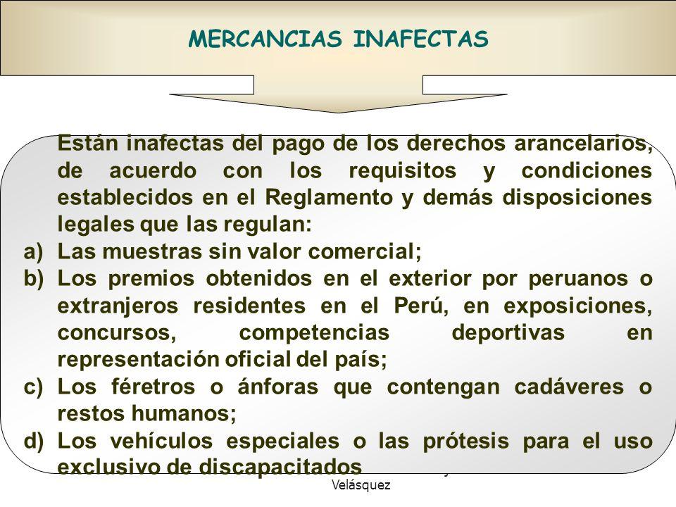 Doctor en Derecho Gustavo Mejía Velásquez MERCANCIAS INAFECTAS Están inafectas del pago de los derechos arancelarios, de acuerdo con los requisitos y