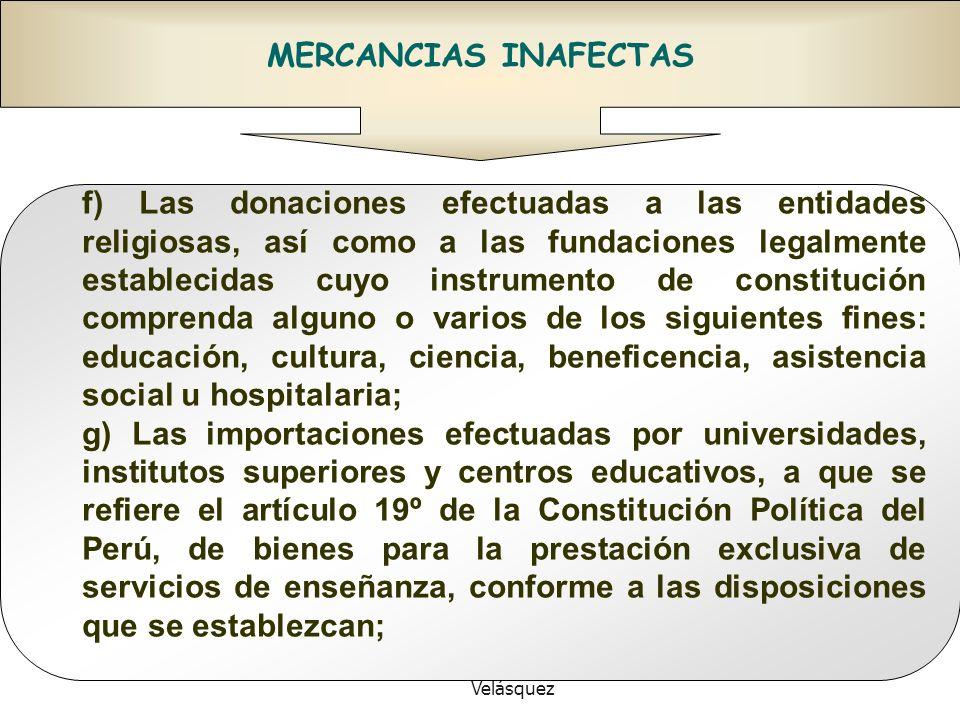 Doctor en Derecho Gustavo Mejía Velásquez MERCANCIAS INAFECTAS f) Las donaciones efectuadas a las entidades religiosas, así como a las fundaciones leg