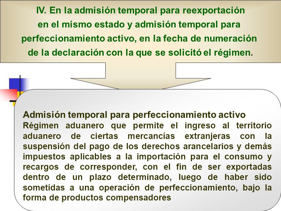 Doctor en Derecho Gustavo Mejía Velásquez IV. En la admisión temporal para reexportación en el mismo estado y admisión temporal para perfeccionamiento