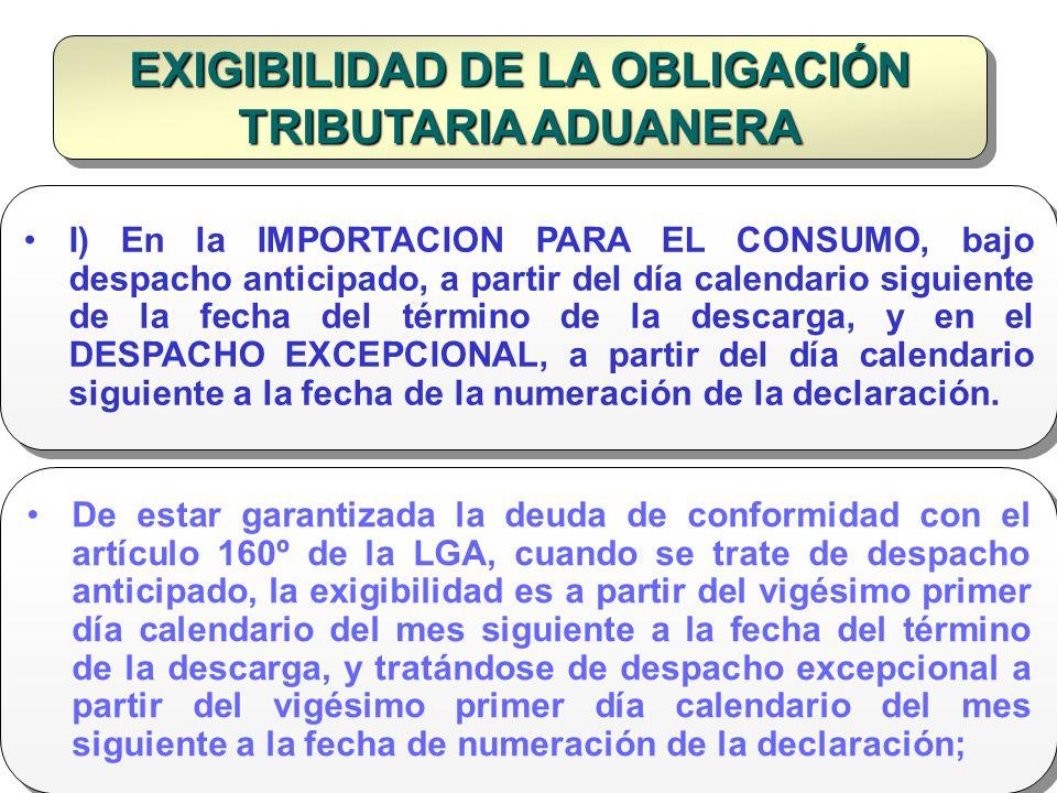 Doctor en Derecho Gustavo Mejía Velásquez EXIGIBILIDAD DE LA OBLIGACIÓN TRIBUTARIA ADUANERA I) En la IMPORTACION PARA EL CONSUMO, bajo despacho antici