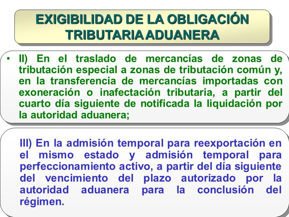 Doctor en Derecho Gustavo Mejía Velásquez EXIGIBILIDAD DE LA OBLIGACIÓN TRIBUTARIA ADUANERA II) En el traslado de mercancías de zonas de tributación e