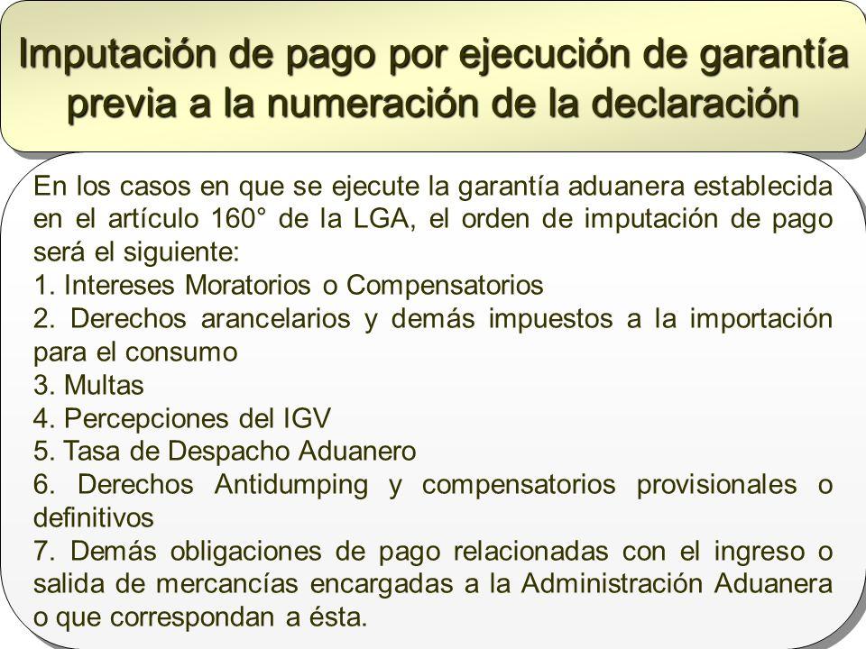 Imputación de pago por ejecución de garantía previa a la numeración de la declaración En los casos en que se ejecute la garantía aduanera establecida