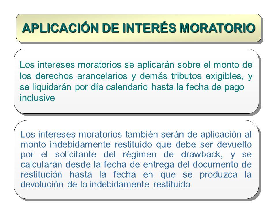 APLICACIÓN DE INTERÉS MORATORIO Los intereses moratorios se aplicarán sobre el monto de los derechos arancelarios y demás tributos exigibles, y se liq