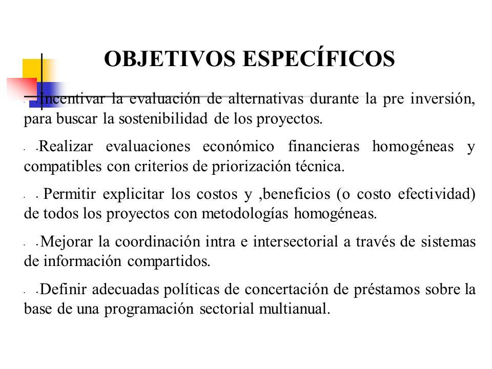 Objetivos Generales: 6Mejorar la eficiencia en la asignación de recursos a la Inversión Pública. 6Maximizar el impacto de los Proyectos de Inversión P