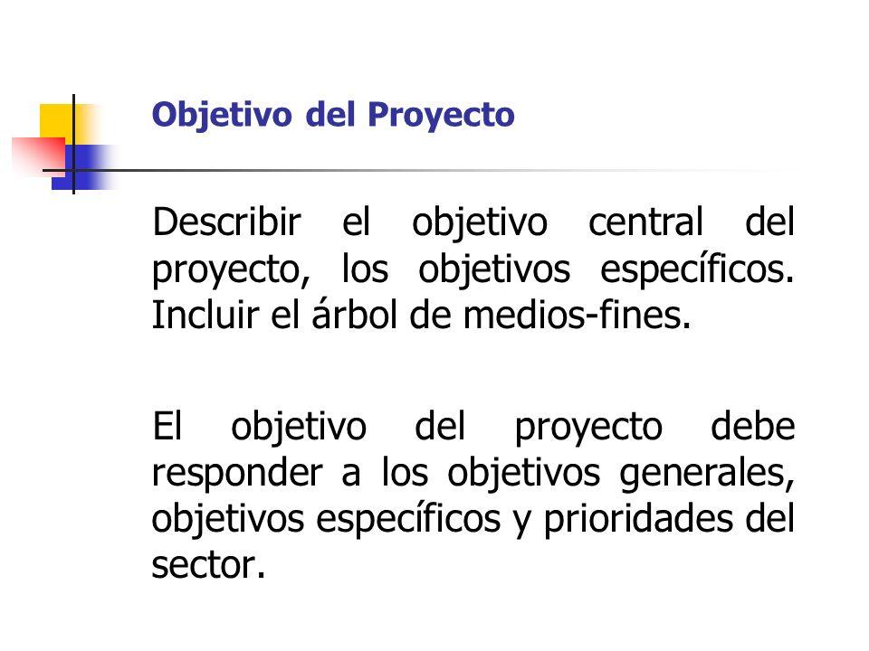 Describir el objetivo central del proyecto, los objetivos específicos. Incluir el árbol de medios-fines. El objetivo del proyecto debe responder a los