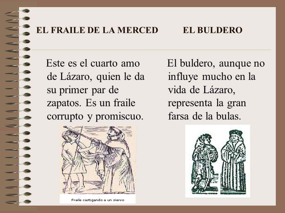 TRATADO III - EL ESCUDERO El escudero es el tercer amo de Lázaro. Obsesionado por la honra y las apariencias. Pasa tanta hambre como el muchacho. Uno