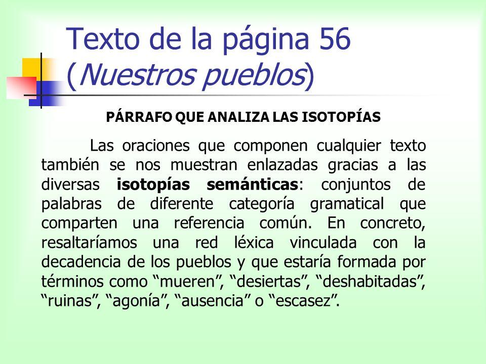 Texto de la página 56 (Nuestros pueblos) PÁRRAFO QUE ANALIZA LAS ISOTOPÍAS Las oraciones que componen cualquier texto también se nos muestran enlazada