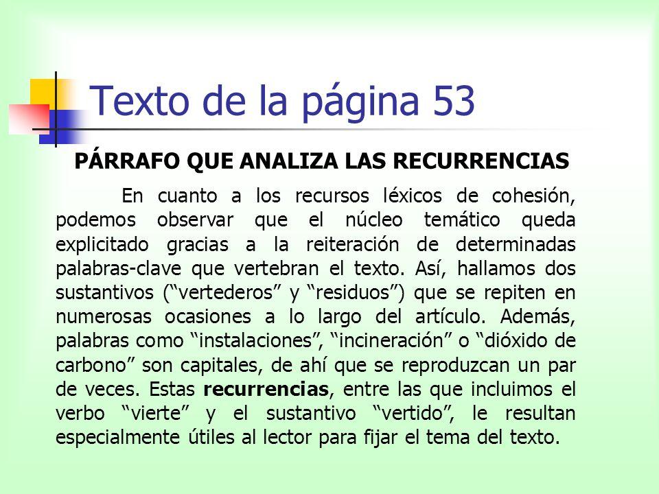 Texto de la página 53 PÁRRAFO QUE ANALIZA LAS RECURRENCIAS En cuanto a los recursos léxicos de cohesión, podemos observar que el núcleo temático queda