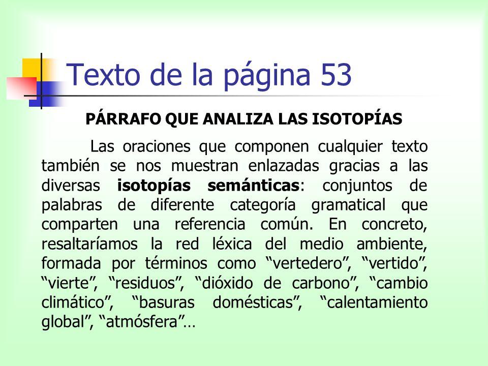 Texto de la página 53 PÁRRAFO QUE ANALIZA LAS ISOTOPÍAS Las oraciones que componen cualquier texto también se nos muestran enlazadas gracias a las div