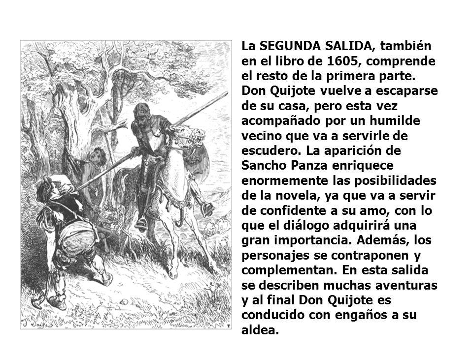 PRIMERA PARTE (1605) Don Quijote prepara unas armas viejas y estropeadas que han pertenecido a sus bisabuelos, se disfraza con ellas y sale por los ca