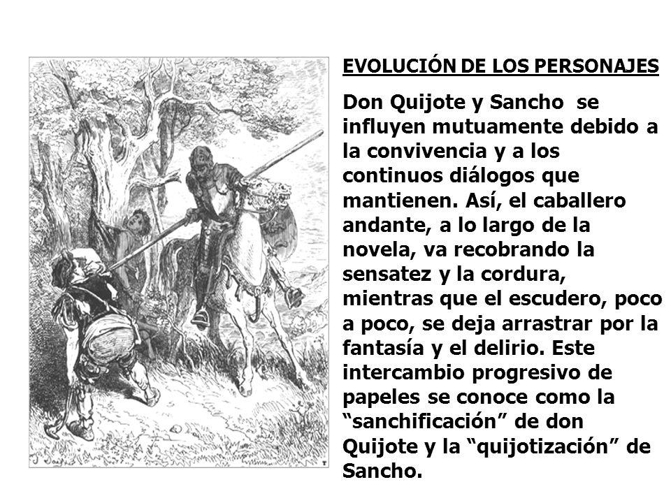 LOS PERSONAJES El hidalgo y el escudero representan dos maneras de ver el mundo: la idealista y la realista. Por un lado, don Quijote, que cree en el