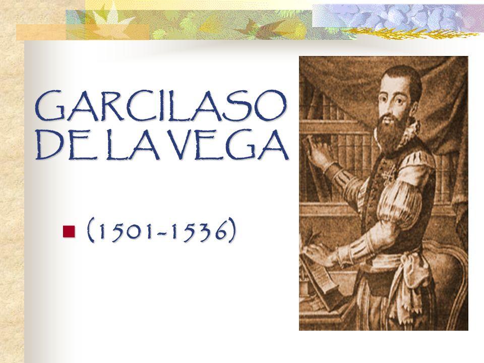 GARCILASO DE LA VEGA (1501-1536) (1501-1536)