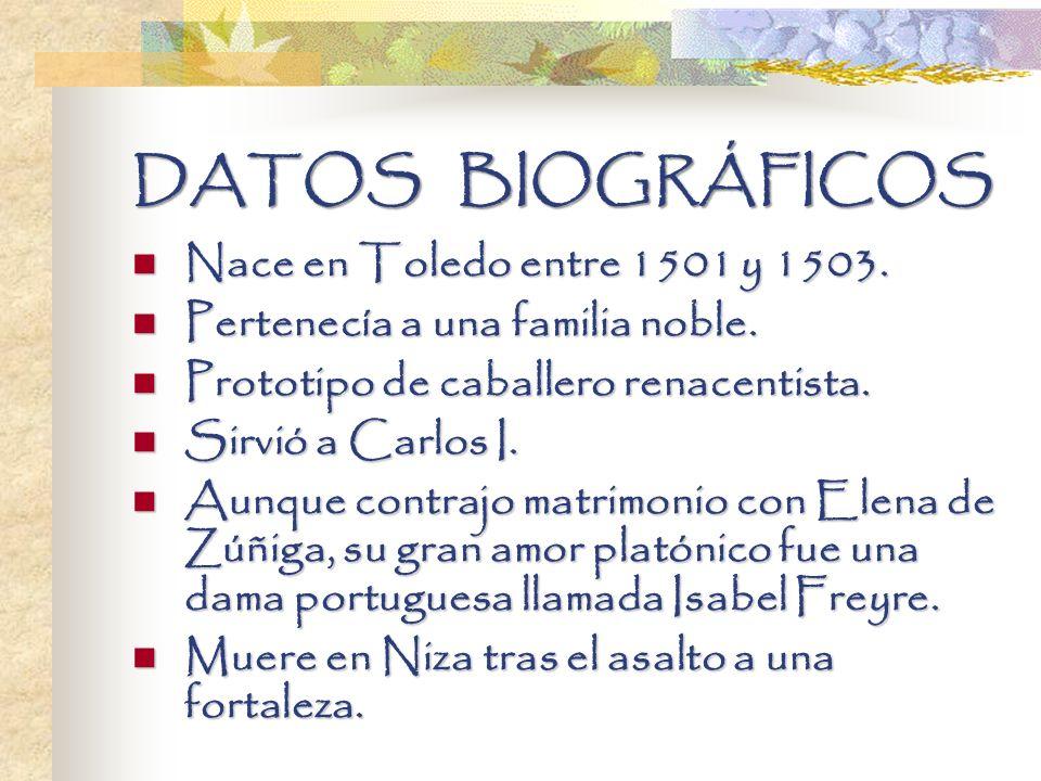 DATOS BIOGRÁFICOS Nace en Toledo entre 1501 y 1503. Nace en Toledo entre 1501 y 1503. Pertenecía a una familia noble. Pertenecía a una familia noble.