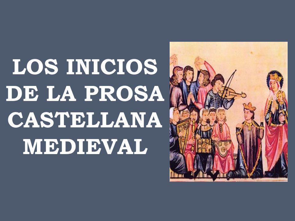 LOS INICIOS DE LA PROSA CASTELLANA MEDIEVAL