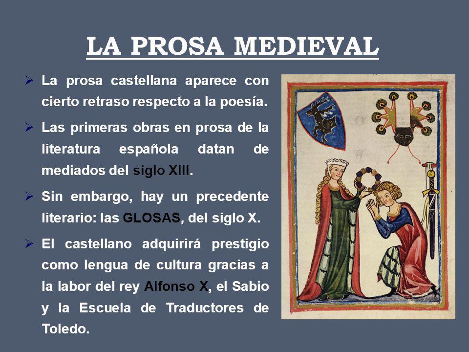 La prosa castellana aparece con cierto retraso respecto a la poesía.