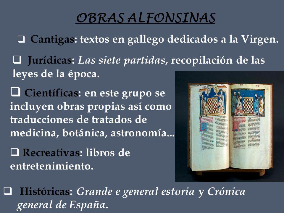OBRAS ALFONSINAS Científicas: en este grupo se incluyen obras propias así como traducciones de tratados de medicina, botánica, astronomía...