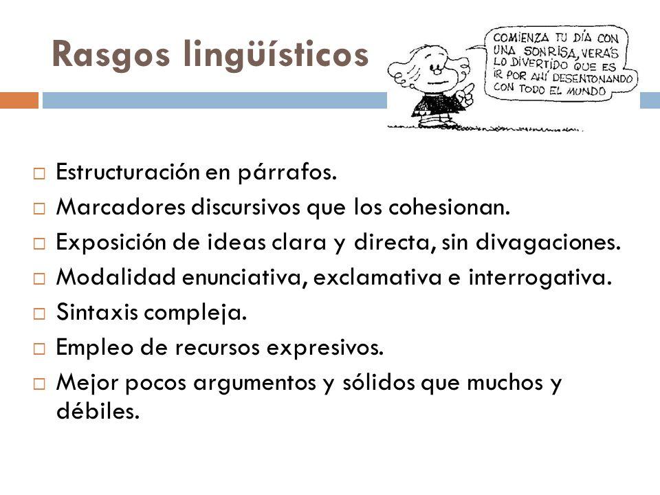 Rasgos lingüísticos Estructuración en párrafos. Marcadores discursivos que los cohesionan. Exposición de ideas clara y directa, sin divagaciones. Moda