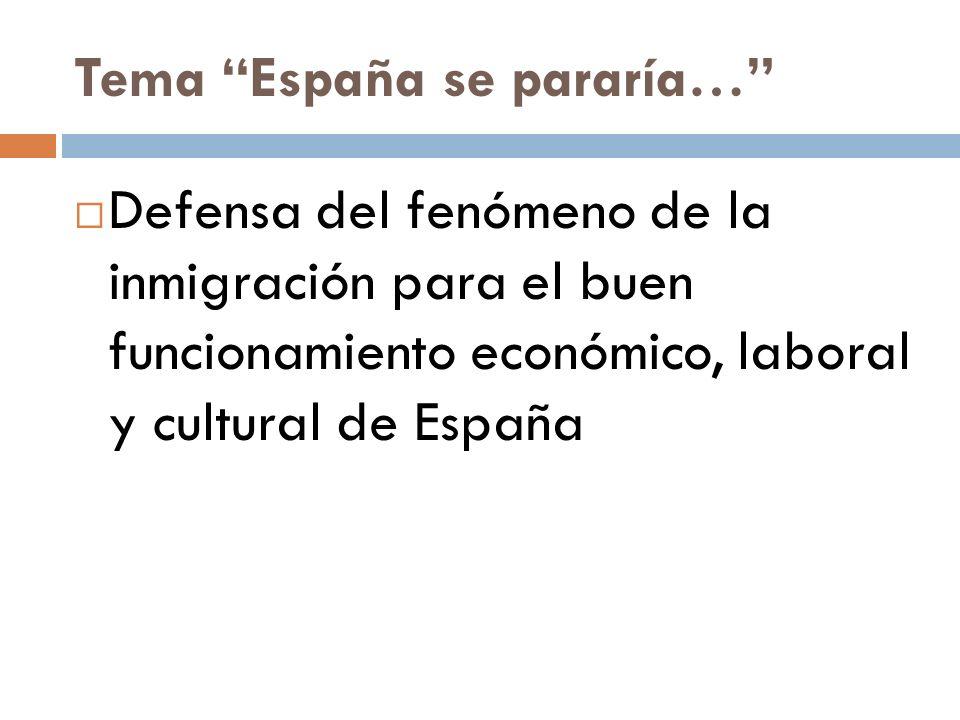 Tema España se pararía… Defensa del fenómeno de la inmigración para el buen funcionamiento económico, laboral y cultural de España