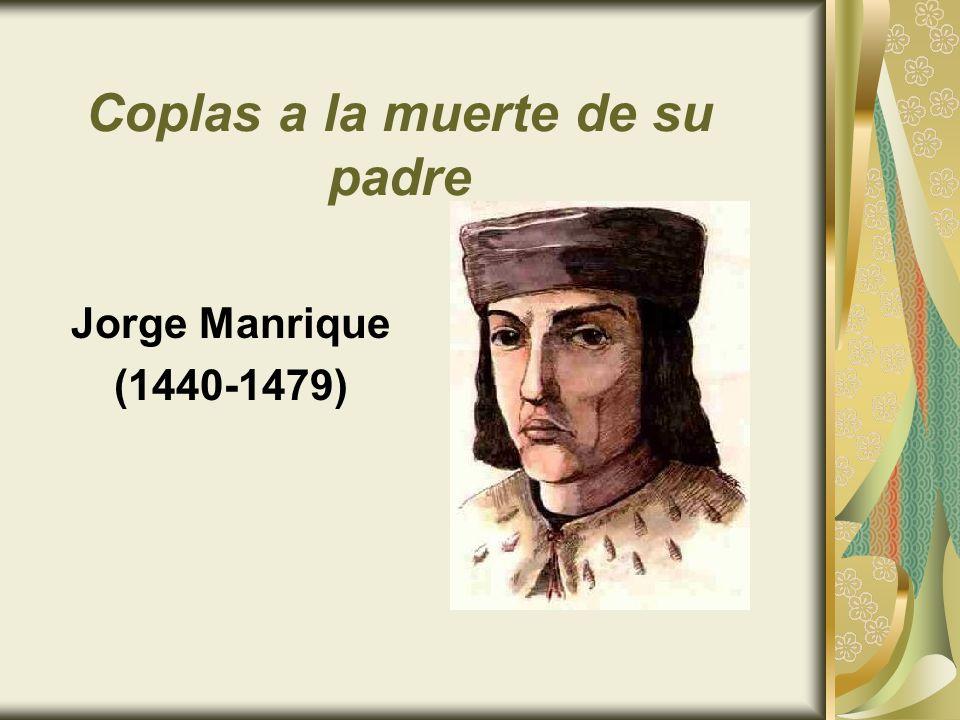 Coplas a la muerte de su padre Jorge Manrique (1440-1479)