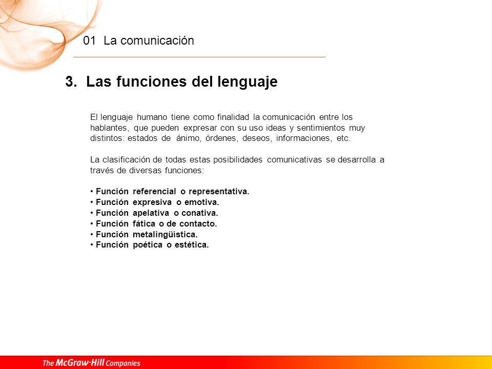 01 La comunicación 2. El signo. Definición y clasificación El signo lingüístico y sus características El signo lingüístico tiene una serie de caracter