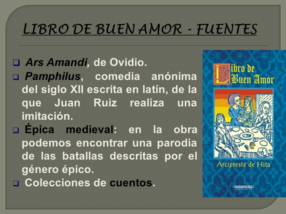 LIBRO DE BUEN AMOR - INTERPRETACIÓN Por un lado, el autor afirma que su intención es censurar el loco amor frente al buen amor. Por otro, algunos pasa