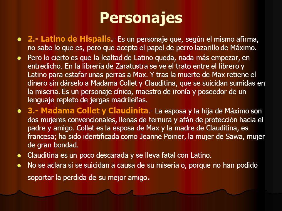 Personajes 2.- Latino de Hispalis.- Es un personaje que, según el mismo afirma, no sabe lo que es, pero que acepta el papel de perro lazarillo de Máxi