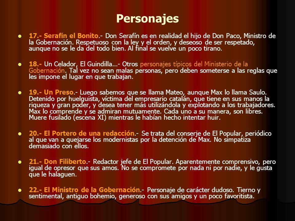 Personajes 17.- Serafín el Bonito.- Don Serafín es en realidad el hijo de Don Paco, Ministro de la Gobernación. Respetuoso con la ley y el orden, y de