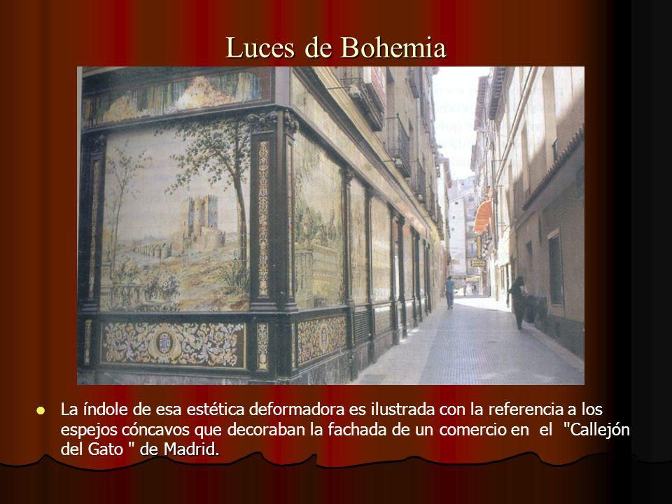 Luces de Bohemia de Madrid. La índole de esa estética deformadora es ilustrada con la referencia a los espejos cóncavos que decoraban la fachada de un