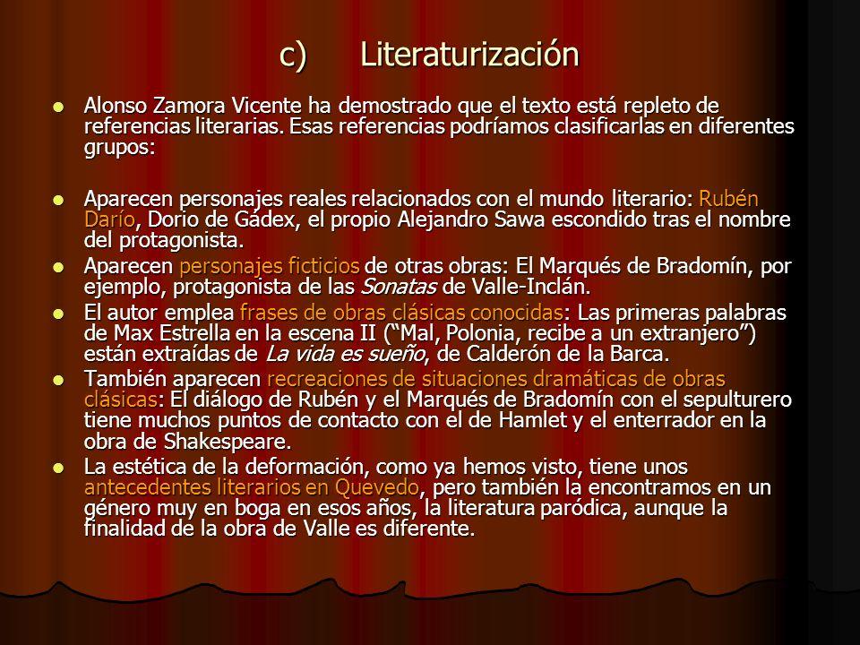 c) Literaturización Alonso Zamora Vicente ha demostrado que el texto está repleto de referencias literarias. Esas referencias podríamos clasificarlas