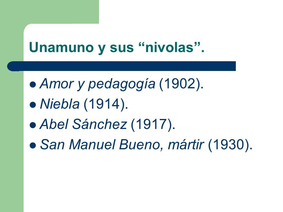 Unamuno y sus nivolas.Amor y pedagogía (1902). Niebla (1914).